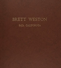 The Portfolios of Brett Weston - Volume 6 - Baja California