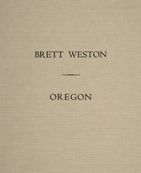 The Portfolios of Brett Weston - Volume 9 - Oregon