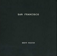 The Portfolios of Brett Weston - Volume 1 - San Francisco
