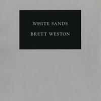 The Portfolios of Brett Weston - Volume 2 - White Sands