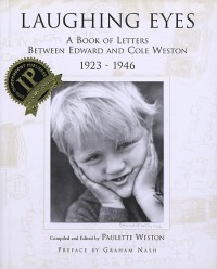 Laughing Eyes: A Book of Letters Between Edward and Cole Weston, 1923-1946