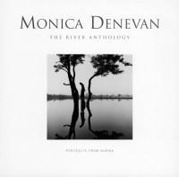 Monica Denevan - The River Anthology, Portraits from Burma