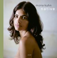 Mona Kuhn - Native