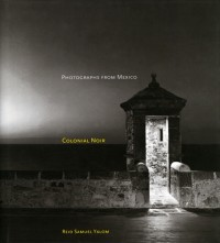 Reid Samuel Yalow - Colonial Noir, Photographs from Mexico